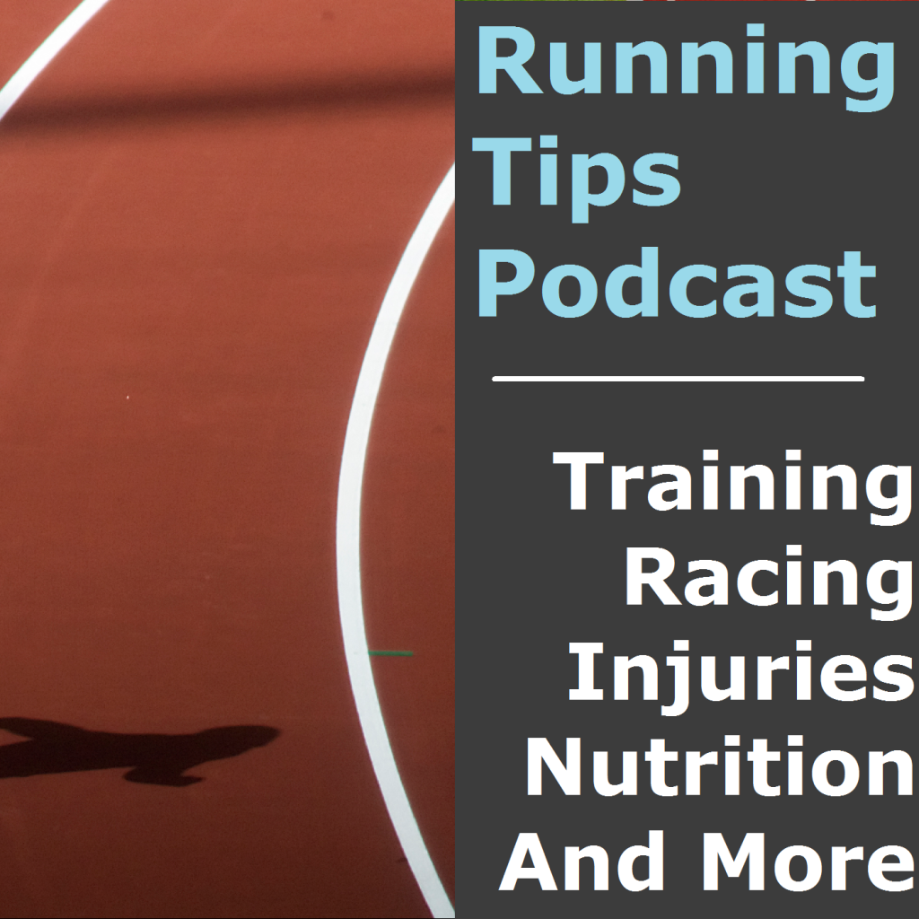 Running Tips Podcast Episode 4: Setting The Right Running Goals